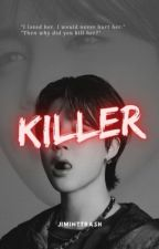 Killer || pjm✔️ by Jiminttrash