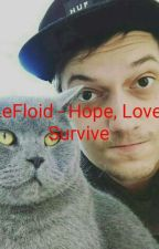 LeFloid - Hope, Love, Survive by dreamyxo
