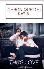Chronique De Katia:👑 Mon Histoire 👑 by katiish