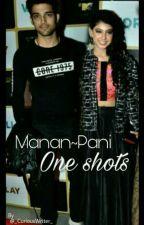 Manan~Pani (One-Shots) ✔ by _CuriousWriter_