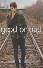 Good or Bad by alyshaderooij1