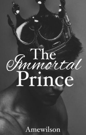 The Immortal Prince by WeirdAuthor101