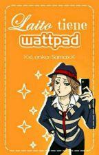 ✨Laito Tiene Wattpad [Book #1]✨ by ItsBellaFD