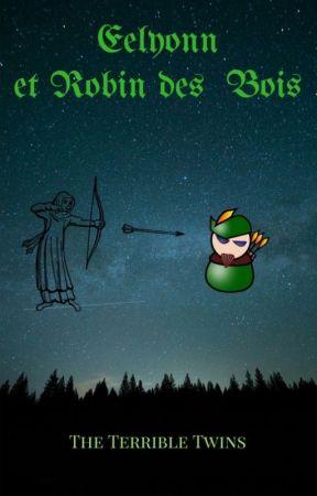 Eelyonn et Robin des bois by theterribletwins