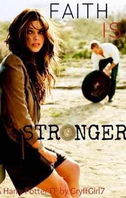 Faith is Stronger (Harry Potter Fan fiction)