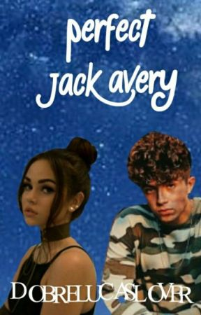 Perfect Jack Avery *complete* by Dobrelucaslover