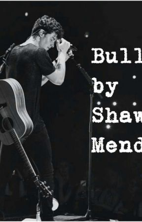 Bullied by Shawn Mendes (COMPLETED) by mendesarmy_shawn_98