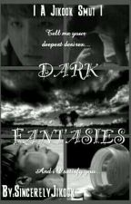 Dark Fantasies   Jikook: Stalker AU    by Sincerely_Jikook