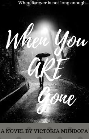 When You Are Gone by Love-tori