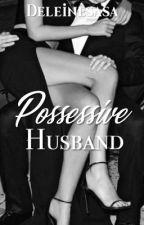 Possessive Husband by deleinesasa