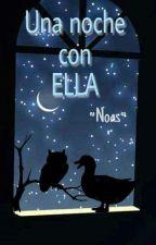 Una noche con ella by Noas2121