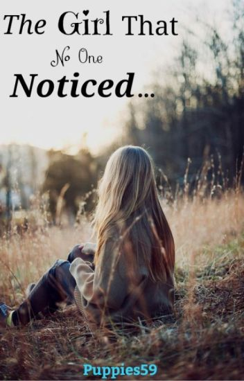 The Girl That No One Noticed...