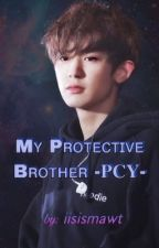My Protective Brother; PCY [slow update] by iisismawt