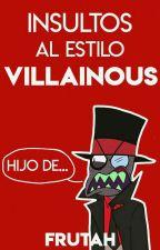 Insultos al estilo Villainous by Frutah