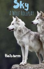 SKY ▹ a wolf roleplay  by HailstormWolf