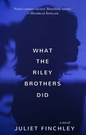 What the Riley Brothers Did by JulietFinchley