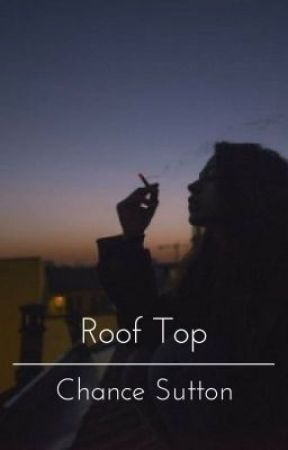 Roof Top || Chance Sutton by haydenxjordan
