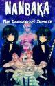 The Dangerous Inmate {ċօʍքʟɛtɛɖ} by MushiFlame