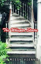 The Whisper Stairs by missvivienne