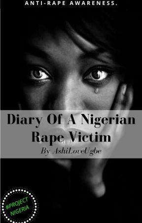 Diary Of A Nigerian Rape Victim by AshiLoveUgbe