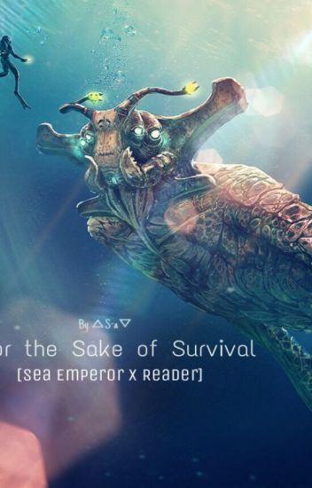 For the Sake of Survival [Sea Emperor x Reader] - ▵S-a