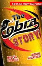 THE COBRA STORY [THE ITLOG STORY FAN FICTION] by mercy_jhigz