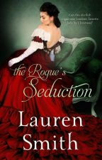 The Rogue's Seduction (The Seduction Series book 3) by LaurenSmithAuthor