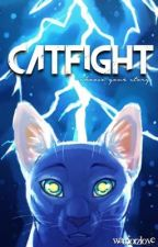 CATFIGHT ➻ choose your story by WarriorzLove