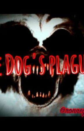 The Dog's plague: An Invasion Story. by ronneyabey