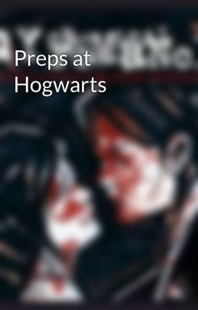 Preps at Hogwarts by trashall