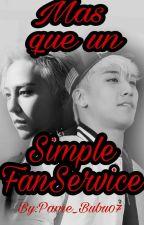 Más que un Simple Fan Service by Pame_Bubu07