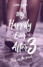 My Happily Ever After Tome 3 ~ Love on the Road  by LinaMaddox