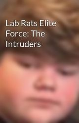 Lab Rats Elite Force: The Intruders by ba2206
