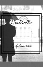 Umbrella (tome 2) by Ladydiana666
