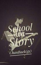 School Love Story [chanbaek]gs by Dmyntipark