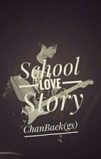 School Love Story [chanbaek]gs by BCY_6104