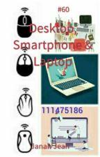60 Laptop, Smartphone And Desktop tips by janahjea