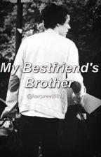 My Bestfriend's Brother • h.s. by harpreet0818
