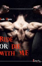 Ride or die with me by wakatepebabouune