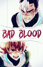 Bad Blood [Shidge AU] by xshidgex