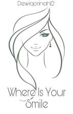 Where Is Your Smile? (WIYS) by dewiqorinah12