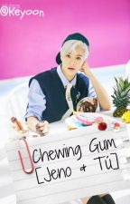 Chewing Gum [Jeno & Tú] by keyoon
