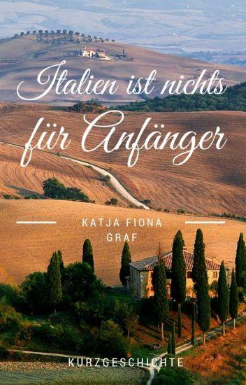 Italien ist nichts für Anfänger
