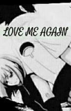 Love Me Again.. by Tsuyu_Hasegawa