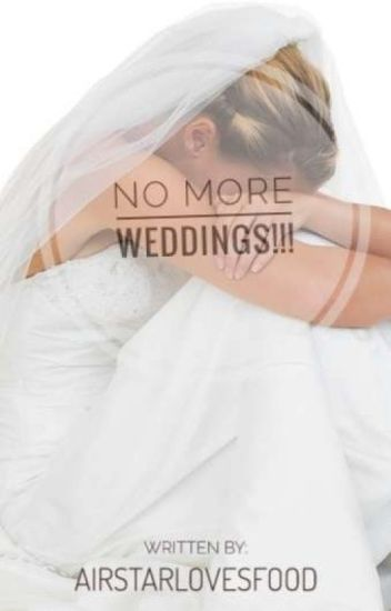 No More Weddings Esther Wattpad