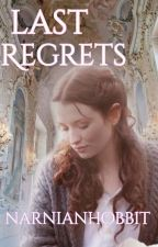 Last Regrets || Peter Pevensie by NarnianHobbit