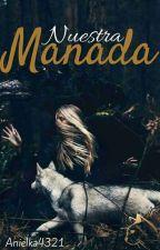 Nuestra Manada {TERMINADA} by Anielka4321