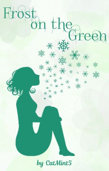 Frost on the Green (The Green Girl sequel) ✓