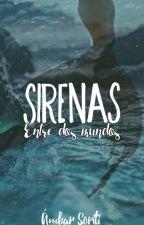 Sirena: Entre dos mundos. by AdanImaginator