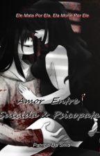 Amor Entre Suicida & Psicopata by PathyTaylor